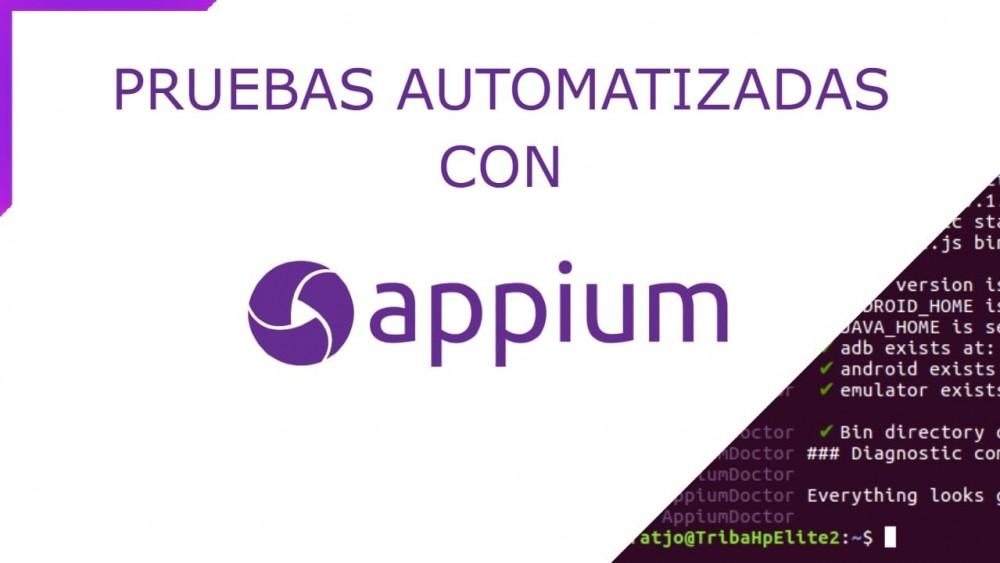 Appium : Introducción a pruebas automatizadas con Appium - Tribalyte Technologies