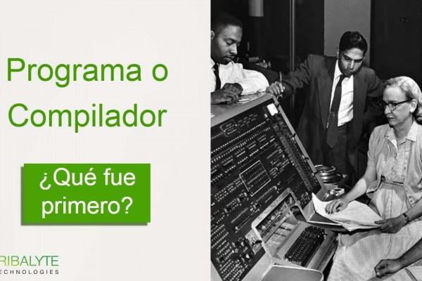 Programa o Compilador | ¿Qué fue primero? ¿Quién lo inventó? | Tribalyte Technologies