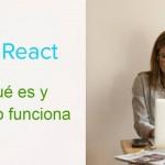 React | Qué es, para qué sirve y cómo funciona | Tribalyte Technologies