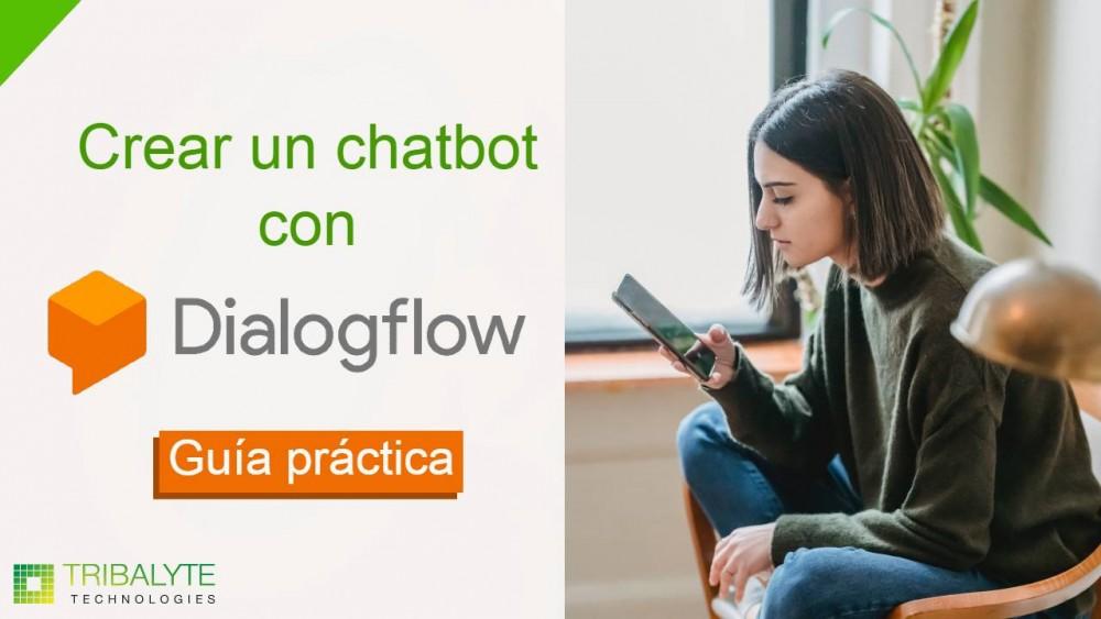 dialogflow   Cómo crear un chatbot con DialogFlow   Tribalyte Technologies