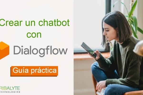 dialogflow | Cómo crear un chatbot con DialogFlow | Tribalyte Technologies