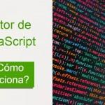 ¿Cómo funciona el motor de JavaScript?   Guía práctica y ejemplos   Tribalyte Technologies