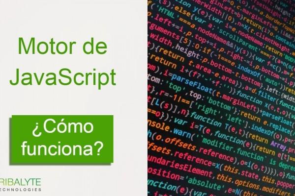 ¿Cómo funciona el motor de JavaScript? | Guía práctica y ejemplos | Tribalyte Technologies