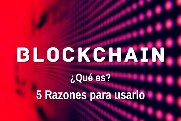 qué es blockchain o cadena de bloques