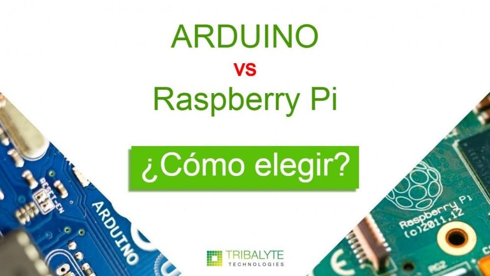 Arduino vs Raspberry Pi   ¿Cómo elegir? ¿Para qué sirven? 10 Tips   Tribalyte Technologies