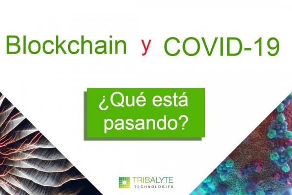 Blockchain y COVID-19 | ¿Qué está pasando? | Usos y ejemplos | Alessandro Barbera Formica | Tribalyte Technologies
